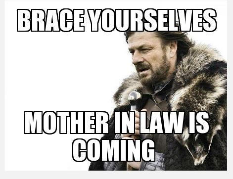 Brace-Yourselves-Mother-In-Law