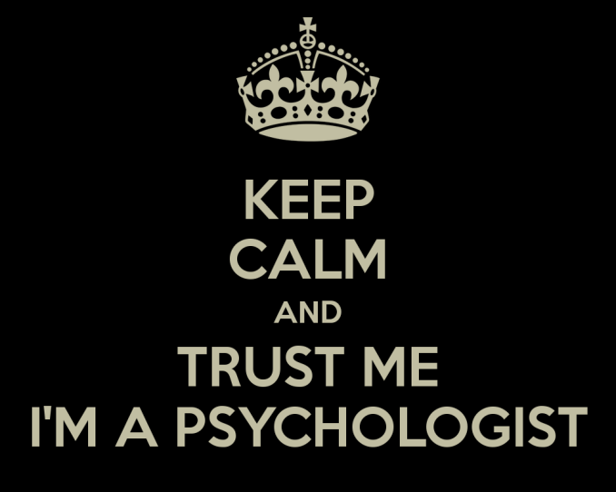 keep-calm-and-trust-me-im-a-psychologist-4